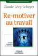 Re-motiver au travail De Claude Lévy-Leboyer - Editions d'Organisation