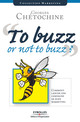To Buzz or Not to Buzz ? De Georges Chétochine - Editions d'Organisation