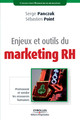 Enjeux et outils du marketing RH De Serge Panczuk et Sébastien Point - Editions d'Organisation