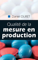 Qualité de la mesure en production De Daniel Duret - Editions d'Organisation