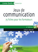 Jeux de communication De Gilbert Béville - Editions d'Organisation