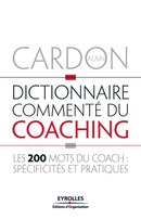 Dictionnaire commenté du coaching De Alain Cardon - Editions d'Organisation