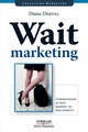 Wait marketing De Diana Derval - Editions d'Organisation