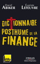Dictionnaire posthume de la finance De David Abiker et Evariste Lefeuvre - Editions d'Organisation