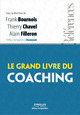 Le grand livre du coaching De Frank Bournois, Thierry Chavel et Alain Filleron - Editions d'Organisation