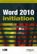 Word 2010 - Initiation De Philippe Moreau - Eyrolles