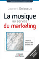 La musique au service du marketing (version enrichie) De Laurent Delassus - Editions d'Organisation