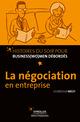 La négociation en entreprise De Gundula Welti - Editions d'Organisation
