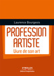 Profession artiste De Laurence Bourgeois - Editions d'Organisation