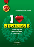 I love business De Evelyne Platnic-Cohen - Eyrolles