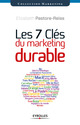 Les 7 clés du marketing durable De Elizabeth Pastore-Reiss - Eyrolles