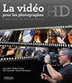La vidéo HD pour les photographes De James Ball, Robbie Carman, Matt Gottshalk et Richard Harrington - Eyrolles