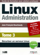 Linux Administration - Tome 3 De Jean-Francois Bouchaudy - Eyrolles