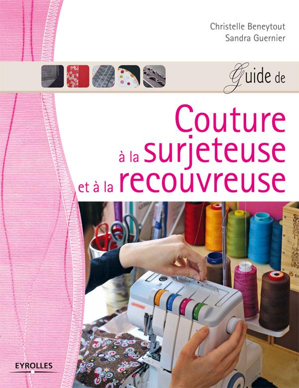 Exceptionnel IziBook.eyrolles.com : Guide de couture à la surjeteuse et à la  EC35