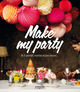 Make my party De Lisa Gachet - Eyrolles