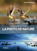 Le grand livre de la photo de nature De Erwan Balança - Eyrolles