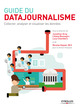 Guide du datajournalisme De  Collectif Eyrolles, Jonathan Gray, Liliana Bounegru, Lucy Chambers et Nicolas Kayser-Bril - Eyrolles