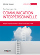 Techniques de communication interpersonnelle De Michel Josien - Eyrolles
