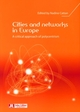 Cities and networks in Europe - A critical approach of polycentrism De Nadine Cattan - John Libbey