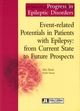 Event-related Potentials in Patients with Epilepsy: from Current State to Future Prospects De Akio Ikeda et Yushi Inoue - John Libbey