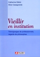 Vieillir en institution De Catherine Déliot et Alice Casagrande - John Libbey