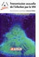 Transmission sexuelle de l'infection par le VIH De Laurent Bélec - John Libbey