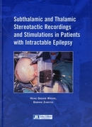 Subthalamic and Thalamic Stereotactic Recordings and Stimulations in Patients with Intractable Epilepsy De Heinz Gregor Wieser et Dominik Zumsteg - John Libbey