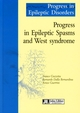 Progress in Epileptic Spasms and West syndrome De Francesco Guzzetta, Bernardo Dalla Bernadina et Renzo Guerrini - John Libbey