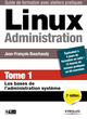 Linux administration - Tome 1 De Jean-Francois Bouchaudy - Eyrolles