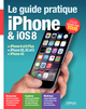 Le guide pratique iPhone et iOS 8 De Fabrice Neuman - Eyrolles