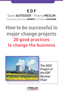 How to be successful in a major change projects De David Autissier et Thierry Meslin - Editions d'Organisation
