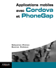 Applications mobiles avec Cordova et PhoneGap De Bastien Siebman et Sébastien Pittion - Eyrolles
