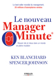 Le nouveau manager minute De Ken Blanchard et Spencer Johnson - Eyrolles