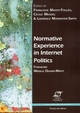 Normative experience in internet politics De Françoise Massit-Folléa, Cécile Méadel et Laurence Monnoyer-Smith - Presses des Mines - Transvalor