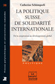 La politique suisse de solidarité internationale De Catherine Schümperli Younossian - Presses Polytechniques et Universitaires Romandes (PPUR)
