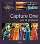 Capture One par la pratique De Philippe Ricordel - Eyrolles