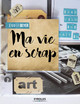 Ma vie en scrap De Jennie Craft - Eyrolles