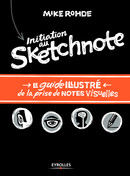 Initiation au sketchnote De Mike Rohde - Eyrolles