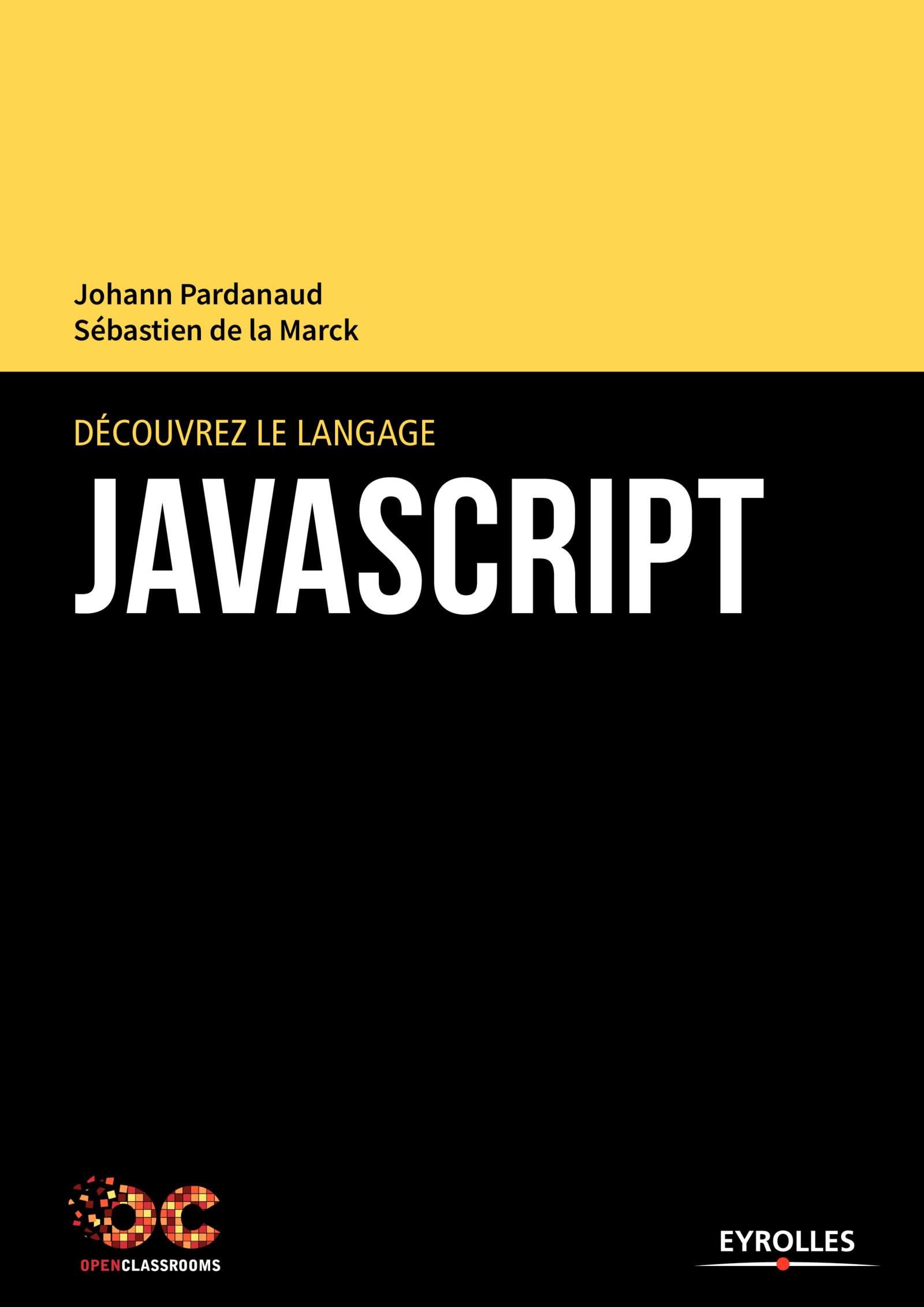 Découvrez le langage JavaScript (2017) - Johann Pardanaud