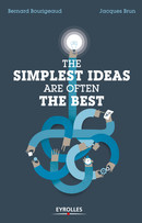 The simplest ideas are often the best De Bernard Bourigeaud et Jacques Brun - Eyrolles