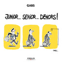 Senior... junior... dehors ! De  Gabs - Editions d'Organisation