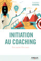 Initiation au coaching De Thierry Chavel - Eyrolles