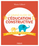 Le grand guide de l'éducation constructive De Marie Gilbert - Eyrolles