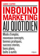 L'inbound marketing au quotidien De Gabriel Szapiro - Eyrolles