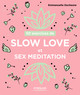 50 exercices de Slow love et sex meditation De Emmanuelle Duchesne - Eyrolles