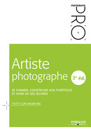 Artiste photographe, 2e édition De Fabiène Gay Jacob Vial - Eyrolles