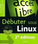 Débuter sous Linux - Sébastien Blondeel, Daniel Cartron, Hermantino Singodiwirjo - Eyrolles