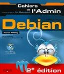 Debian GNU/Linux - Raphaël Hertzog, Roland Mas, Christophe Le Bars - Eyrolles