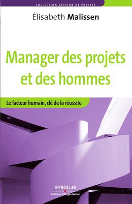 Manager des projets et des hommes - Elisabeth Malissen - Eyrolles