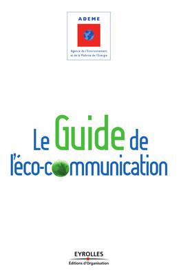 Le guide de l'éco-communication - Collectif ADEME - Editions d'Organisation